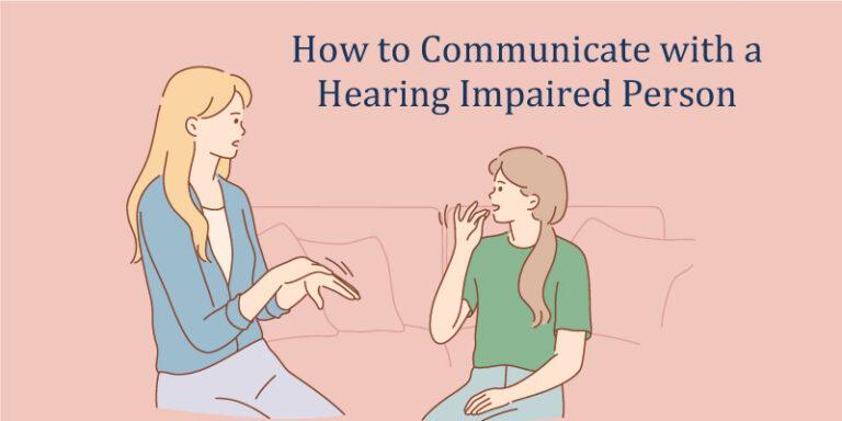 How to Communicate with a Hearing-Impaired Person